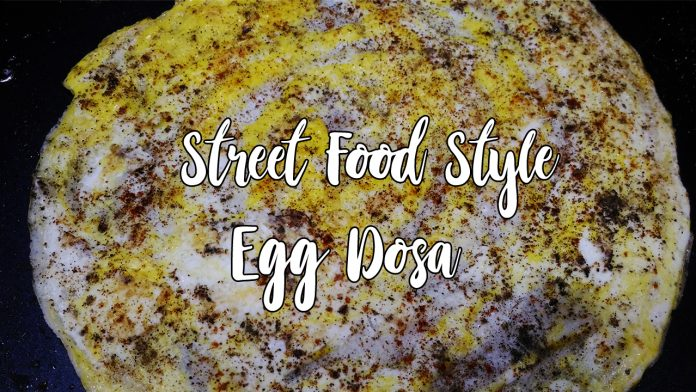 Street Food Style Egg Dosa